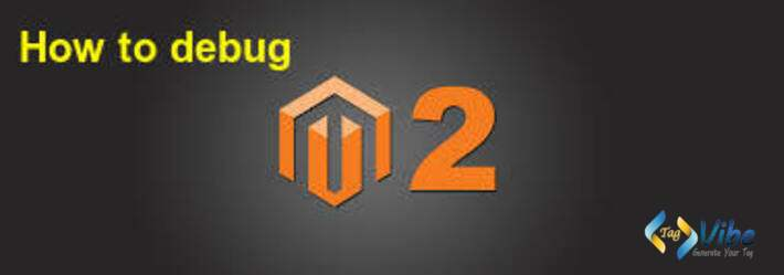 How to debug Magento 2 issues?